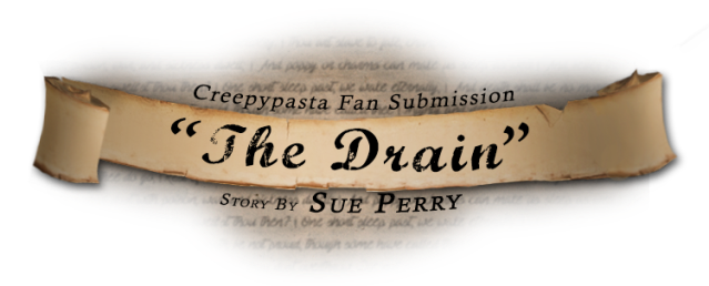 fansubmission_creepypasta_thedrain_sueperry